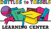 Rattles to Tassels Learning Center